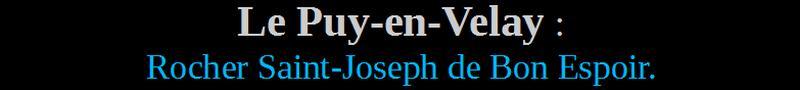 Le puy en velay rocher saint joseph espaly