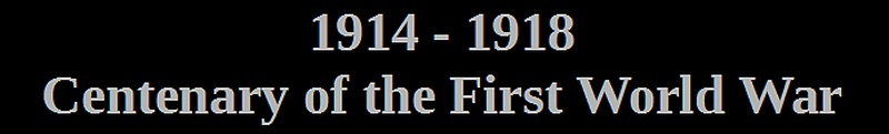 centenary of the first world war 1914 - 1918