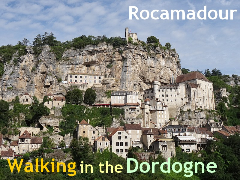 walking in the Dordogne rocamadour
